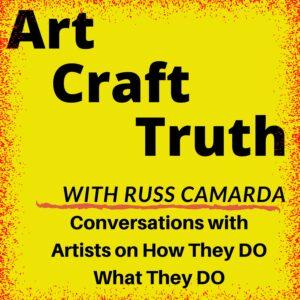 Art Craft Truth - Russ Camarda